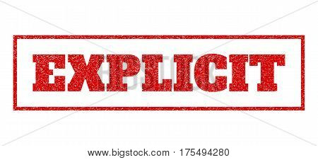 Red rubber seal stamp with Explicit text. Vector message inside rectangular banner. Grunge design and scratched texture for watermark labels. Scratched sticker.
