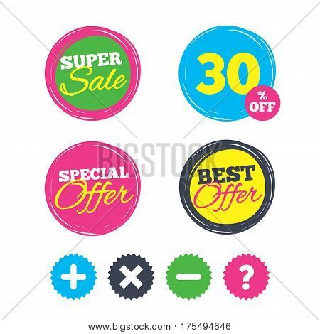 Super sale and best offer stickers. Plus and minus icons. Delete and question FAQ mark signs. Enlarge zoom symbol. Shopping labels. Vector