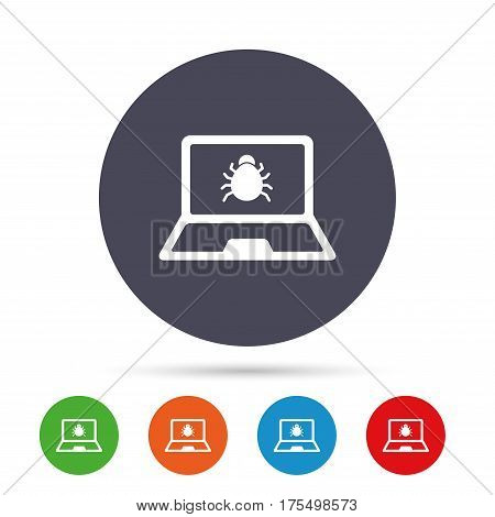 Laptop virus sign icon. Notebook software bug symbol. Round colourful buttons with flat icons. Vector