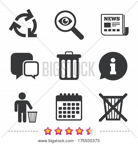 Recycle bin icons. Reuse or reduce symbols. Human throw in trash can. Recycling signs. Newspaper, information and calendar icons. Investigate magnifier, chat symbol. Vector