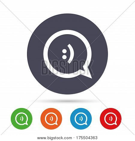 Chat sign icon. Speech bubble with smile symbol. Communication chat bubbles. Round colourful buttons with flat icons. Vector