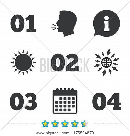 Step one, two, three and four icons. Sequence of options symbols. Loading process signs. Information, go to web and calendar icons. Sun and loud speak symbol. Vector