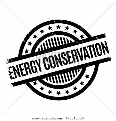 Energy Conservation rubber stamp. Grunge design with dust scratches. Effects can be easily removed for a clean, crisp look. Color is easily changed.