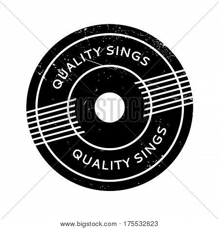 Quality Sings rubber stamp. Grunge design with dust scratches. Effects can be easily removed for a clean, crisp look. Color is easily changed.