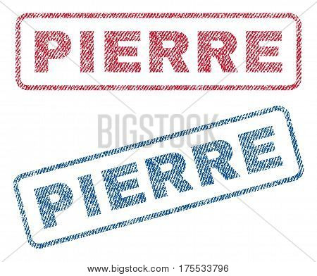 Pierre text textile seal stamp watermarks. Blue red fabric vectorized texture. Vector tag inside rounded rectangular banner. Rubber sign with fiber textile structure.