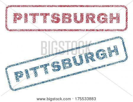 Pittsburgh text textile seal stamp watermarks. Blue red fabric vectorized texture. Vector tag inside rounded rectangular banner. Rubber sign with fiber textile structure.
