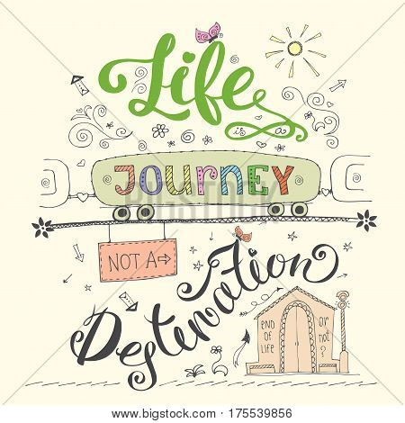Life Is A Journey Not Destination Card. Funny  Hand Drawn Letter