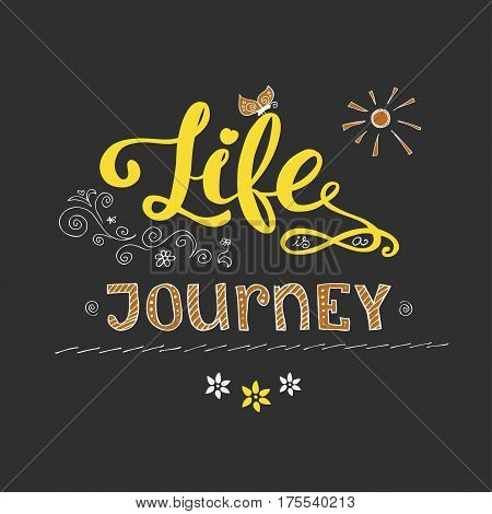 Motivation Card With Calligraphy And Text Life Is A Journey.hand