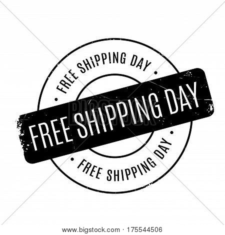 Free Shipping Day rubber stamp. Grunge design with dust scratches. Effects can be easily removed for a clean, crisp look. Color is easily changed.