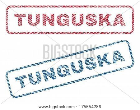 Tunguska text textile seal stamp watermarks. Blue, red fabric vectorized texture. Vector caption inside rounded rectangular banner. Rubber emblem with fiber textile structure.
