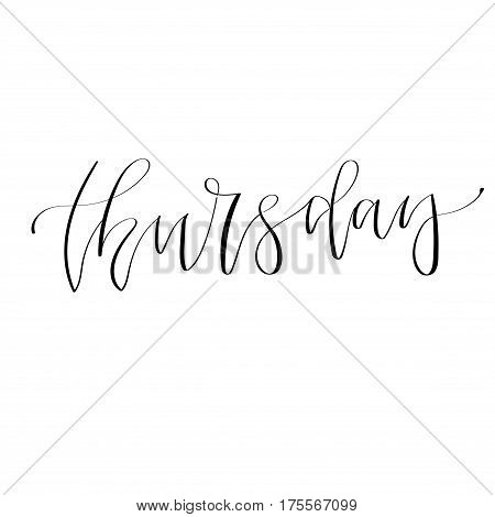 Thursday - hand written calligraphy print. Vector illustration. Dday of a week lettering.