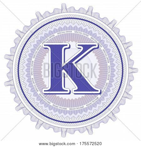 Vector Guilloche Pattern Rosette and border with letter K. Monetary banknote background print. Abstract guilloche letter design.