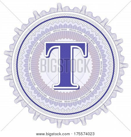 Vector Guilloche Pattern Rosette and border with letter T. Monetary banknote background print. Abstract guilloche letter design.