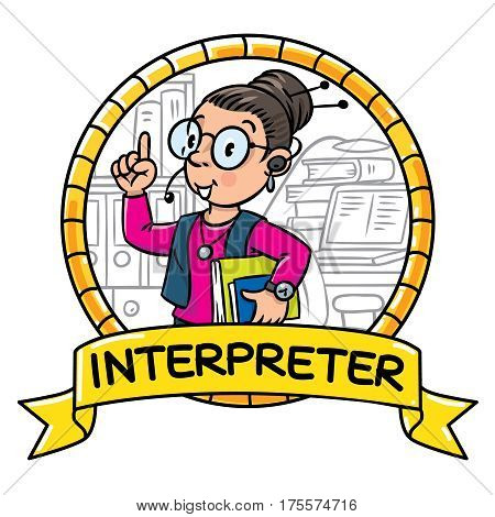 Funny interpreter or translator in office. A smart woman in round glasses with books and headset. Profession ABC series. Children vector illustration. Emblem in round border with cartoosh