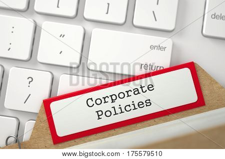 Corporate Policies. Red Sort Index Card Lays on Modern Laptop Keyboard. Business Concept. Closeup View. Blurred Image. 3D Rendering.