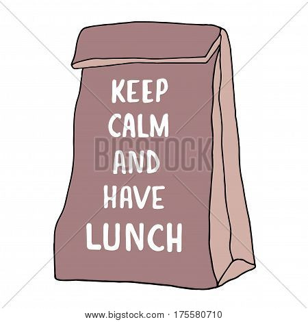 Keep Calm and have lunch illustration. Lunch bag with hand drawn inscription. Vector food sketch. Isolated on white background