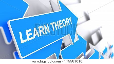 Learn Theory - Blue Pointer with a Message Indicates the Direction of Movement. Learn Theory, Inscription on the Blue Cursor. 3D Illustration.