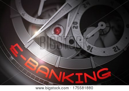 E-Banking on Men Wrist Watch, Chronograph Close View. Mechanical Watch Machinery Macro Detail and Inscription - E-Banking. Time and Work Concept with Lens Flare. 3D Rendering.