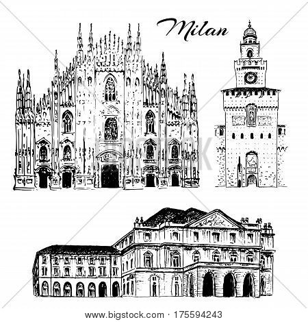 Set of Milan symbols. Duomo di Milano, Teatro alla Scala, Sforza Castle or Castello Sforzesco. Vector hand drawn sketch illustration. City panorama. Italy, Lombardia. architecture, historaval, travel