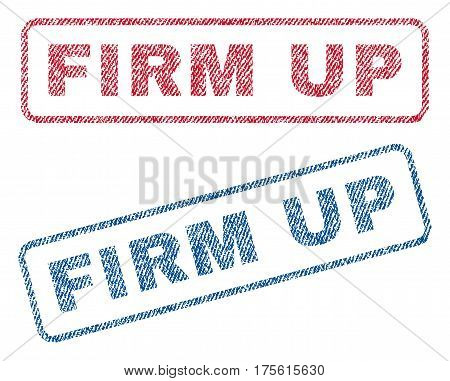 Firm Up text textile seal stamp watermarks. Blue, red fabric vectorized texture. Vector caption inside rounded rectangular shape. Rubber sticker with fiber textile structure.