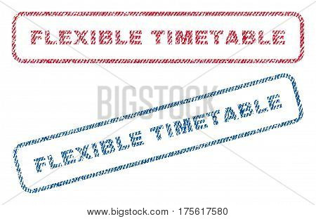 Flexible Timetable text textile seal stamp watermarks. Blue, red fabric vectorized texture. Vector caption inside rounded rectangular banner. Rubber sticker with fiber textile structure.