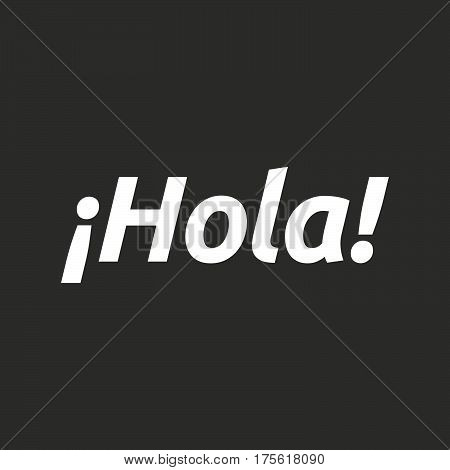 Isolated Vector Illustration Of  The Text Hello! In Spanish Language