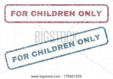 For Children Only text textile seal stamp watermarks. Blue, red fabric vectorized texture. Vector caption inside rounded rectangular banner. Rubber emblem with fiber textile structure.