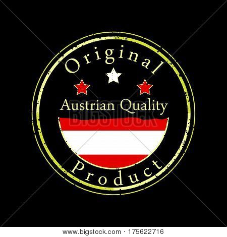 Gold grunge stamp with the text Austrian quality and original product. Label contains Austrian flag.