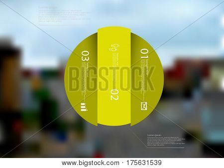 Illustration infographic template with motif of circle vertically divided to three green standalone sections. Blurred photo with city motif with crossroad of streets is used as background.