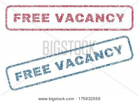 Free Vacancy text textile seal stamp watermarks. Blue, red fabric vectorized texture. Vector caption inside rounded rectangular shape. Rubber sign with fiber textile structure.