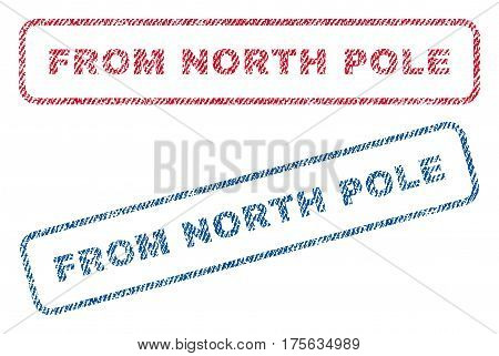 From North Pole text textile seal stamp watermarks. Blue, red fabric vectorized texture. Vector caption inside rounded rectangular shape. Rubber sign with fiber textile structure.