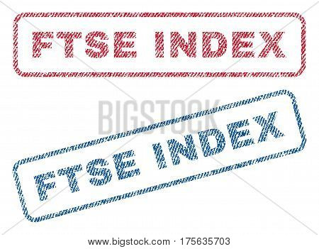 Ftse Index text textile seal stamp watermarks. Blue, red fabric vectorized texture. Vector caption inside rounded rectangular banner. Rubber sign with fiber textile structure.