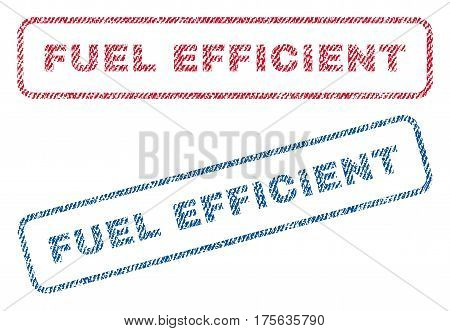 Fuel Efficient text textile seal stamp watermarks. Blue, red fabric vectorized texture. Vector tag inside rounded rectangular banner. Rubber emblem with fiber textile structure.