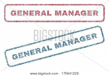 General Manager text textile seal stamp watermarks. Blue, red fabric vectorized texture. Vector tag inside rounded rectangular shape. Rubber sign with fiber textile structure.