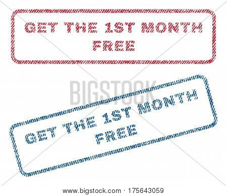 Get The 1st Month Free text textile seal stamp watermarks. Blue, red fabric vectorized texture. Vector tag inside rounded rectangular shape. Rubber emblem with fiber textile structure.
