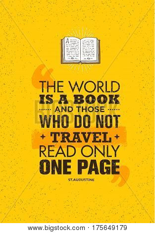 The World Is A Book And Those Who Do Not Travel Read Only One Page. Inspiring Adventure Motivation Quote. Vector Typography Banner Design Concept