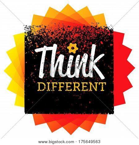 Think Different. Creative Brush Vector Typography Sign Concept.