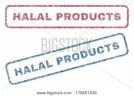 Halal Products text textile seal stamp watermarks. Blue, red fabric vectorized texture. Vector caption inside rounded rectangular banner. Rubber emblem with fiber textile structure.