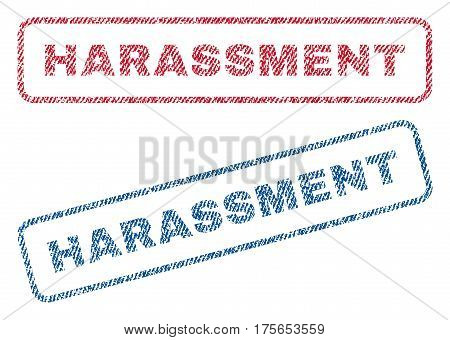 Harassment text textile seal stamp watermarks. Blue, red fabric vectorized texture. Vector caption inside rounded rectangular banner. Rubber sticker with fiber textile structure.