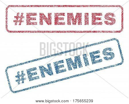 Hashtag Enemies text textile seal stamp watermarks. Blue, red fabric vectorized texture. Vector caption inside rounded rectangular shape. Rubber emblem with fiber textile structure.