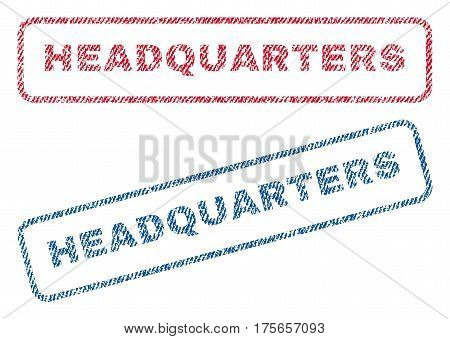 Headquarters text textile seal stamp watermarks. Blue, red fabric vectorized texture. Vector caption inside rounded rectangular shape. Rubber emblem with fiber textile structure.