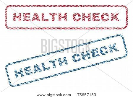 Health Check text textile seal stamp watermarks. Blue, red fabric vectorized texture. Vector tag inside rounded rectangular banner. Rubber sticker with fiber textile structure.