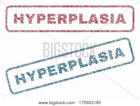 Hyperplasia text textile seal stamp watermarks. Blue, red fabric vectorized texture. Vector tag inside rounded rectangular banner. Rubber emblem with fiber textile structure.