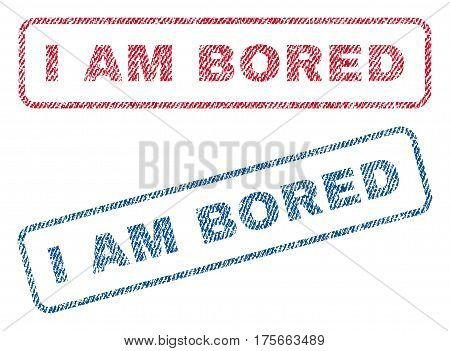 I Am Bored text textile seal stamp watermarks. Blue, red fabric vectorized texture. Vector caption inside rounded rectangular shape. Rubber emblem with fiber textile structure.