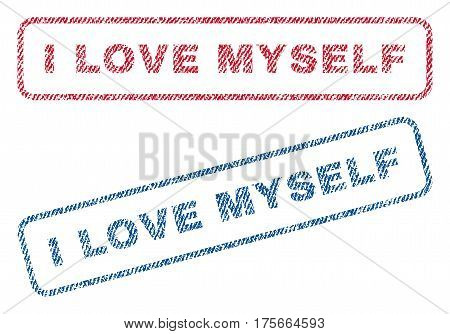 I Love Myself text textile seal stamp watermarks. Blue, red fabric vectorized texture. Vector caption inside rounded rectangular banner. Rubber sticker with fiber textile structure.