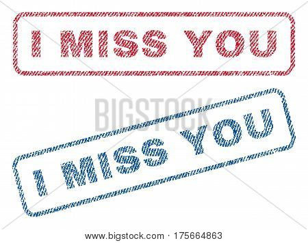 I Miss You text textile seal stamp watermarks. Blue, red fabric vectorized texture. Vector caption inside rounded rectangular banner. Rubber sign with fiber textile structure.