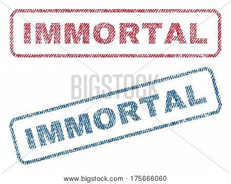 Immortal text textile seal stamp watermarks. Blue, red fabric vectorized texture. Vector caption inside rounded rectangular banner. Rubber emblem with fiber textile structure.
