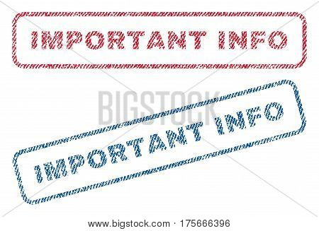 Important Info text textile seal stamp watermarks. Blue, red fabric vectorized texture. Vector caption inside rounded rectangular banner. Rubber emblem with fiber textile structure.