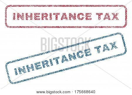 Inheritance Tax text textile seal stamp watermarks. Blue, red fabric vectorized texture. Vector tag inside rounded rectangular banner. Rubber emblem with fiber textile structure.