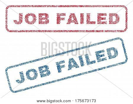 Job Failed text textile seal stamp watermarks. Blue, red fabric vectorized texture. Vector tag inside rounded rectangular shape. Rubber sign with fiber textile structure.